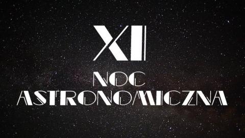 Galeria dla XI Noc Astronomiczna na Zamku w Świeciu